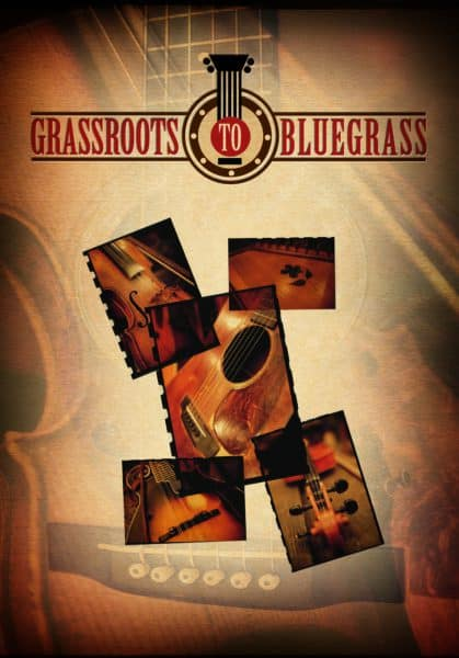 Grassroots to Bluegrass